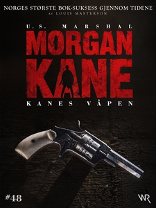 Morgan Kane 48: Kanes Våpen (ebok) av Louis M