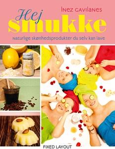Hej smukke - naturlige skønhedsprodukter du selv kan lave (e-bog) af Nicolai Reitz, Inez Gavilanes