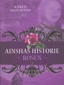 Ainshas historie 2 - Rosen
