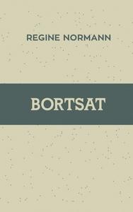 Bortsat (ebok) av Regine Normann