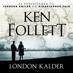 London kalder (lydbog) af Ken Follett