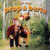 Den store Prop og Berta bog 1