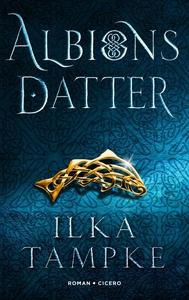 Albions datter (e-bog) af Ilka Tampke