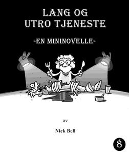 Lang og utro tjeneste (ebok) av Noveller Nick