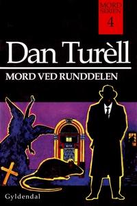 Mord ved Runddelen (e-bog) af Dan Tur
