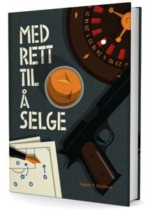 Med rett til å selge (ebok) av Sigurd Skjefst