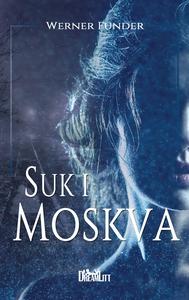 Suk i Moskva (e-bog) af Werner Funder