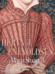 Maria Stuart - Den bitre kamp (e-bog)