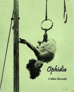 Ophidia (ebok) av Lithia Besade