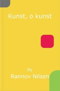 Kunst, o kunst (ebok) av Rannov Nilsen
