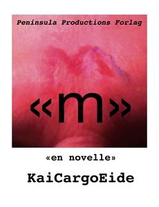 """""""M"""" (ebok) av Kai Cargo Eide"""