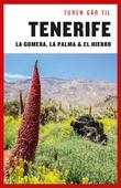 Turen Går Til Tenerife, La Gomera, La Palma & El Hierro