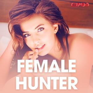Female hunter - erotiske noveller (lydbok) av