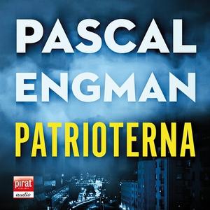 Patrioterna (ljudbok) av Pascal Engman