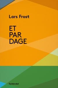 Et par dage (e-bog) af Lars Frost