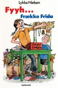 Fyyh ... Frække Frida (e-bog) af Lykk