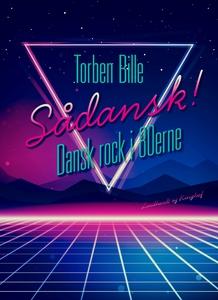 Sådansk! Dansk rock i 80'erne (e-bog)