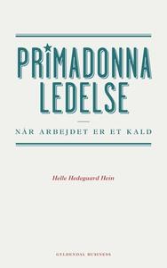 Primadonnaledelse (e-bog) af Helle He