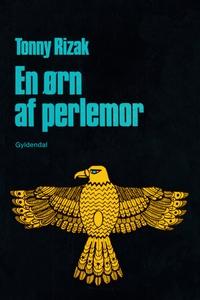 En ørn af perlemor (e-bog) af Tonny R