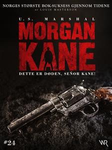 Morgan Kane 24: Dette er Døden, Señor Kane! (
