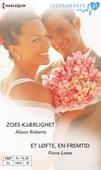 Zoes kjærlighet / Et løfte, en fremtid