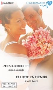 Zoes kjærlighet / Et løfte, en fremtid (ebok)
