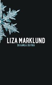 Du gamla, du fria (e-bok) av Liza Marklund