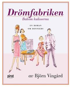 Drömfabriken - bakom kulisserna (e-bok) av Björ