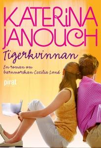 Tigerkvinnan (e-bok) av Katerina Janouch