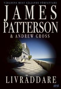 Livräddare (e-bok) av James Patterson, Andrew G
