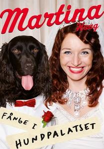Fånge i Hundpalatset (e-bok) av Martina Haag