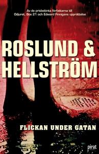 Flickan under gatan (e-bok) av Roslund & Hellst