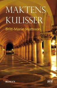 Maktens kulisser (e-bok) av Britt-Marie Mattsso