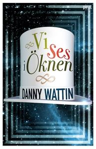 Vi ses i öknen (e-bok) av Danny Wattin