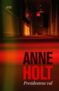 Presidentens val (e-bok) av Anne Holt