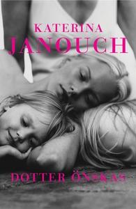 Dotter önskas (e-bok) av Katerina Janouch