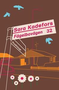 Fågelbovägen 32 (e-bok) av Sara Kadefors