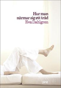 Hur man närmar sig ett träd (e-bok) av Eva Dahl