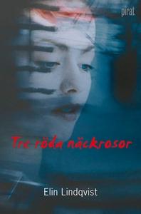 Tre röda näckrosor (e-bok) av Elin Lindqvist