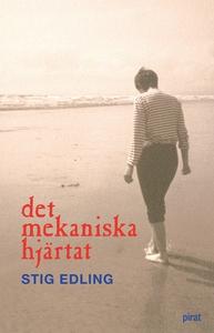 Det mekaniska hjärtat (e-bok) av Stig Edling
