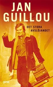 Det stora avslöjandet (e-bok) av Jan Guillou