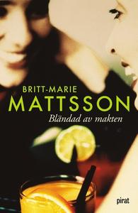 Bländad av makten (e-bok) av Britt-Marie Mattss