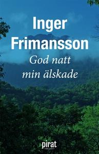 God natt min älskade (e-bok) av Inger Frimansso