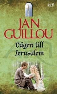 Vägen till Jerusalem (e-bok) av Jan Guillou