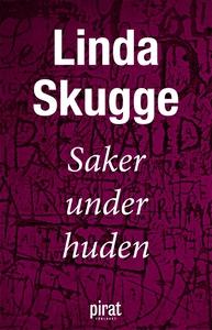 Saker under huden (e-bok) av Linda Skugge