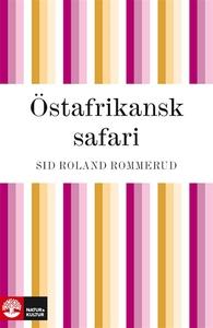 Östafrikansk safari (e-bok) av Sid Roland Romme