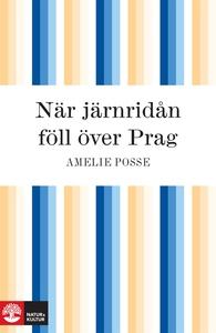 När järnridån föll över Prag (e-bok) av Amelie