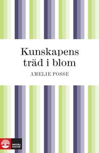 Kunskapens träd i blom (e-bok) av Amelie Posse