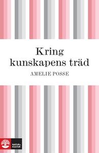 Kring kunskapens träd (e-bok) av Amelie Posse