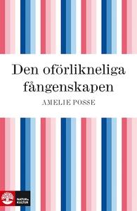 Den oförlikneliga fångenskapen (e-bok) av Ameli